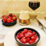 Panna al Parmigiano Reggiano con fragole e riduzione al vino rosso
