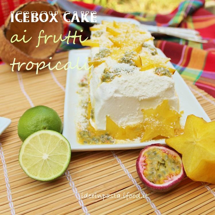 Icebox Cake ai frutti tropicali