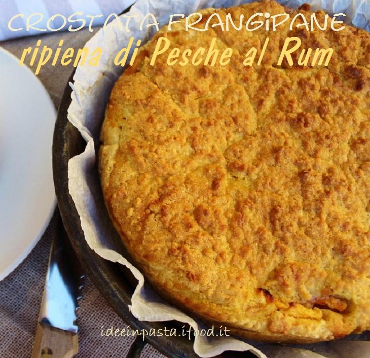Crostata Frangipane con ripieno di Pesche al Rum