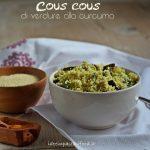 Cous Cous di verdure alla curcuma