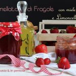 Marmellata di Fragole con Miele e Limoncello